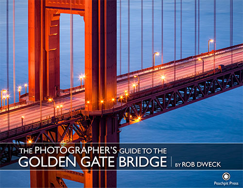 The Photographer's Guide to the Golden Gate Bridge - by Rob Dweck